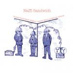 Naffi Sandwich [ Hoochie Pooch/Space Alligator: Freddie Viaduct at Naffi H.Q., 1979-83 ] CD/LP
