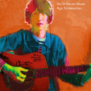Ryo Takematsu Six-O-Seven-Blues cover art