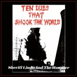 Sheriff Lindo & The Hammer [ Ten Dubs That Shook The World ] CD/LP