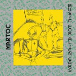 Martoc [ Music for Alien Ears ] CD/LP