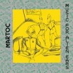 Martoc [ Music for Alien Ears ] CD/LP