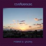 Roland P.  Young [ Confluences ] CD/LP