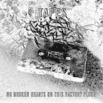 "TAPES [ No Broken Hearts On This Factory Floor ] CD/12"" x 2"