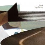 Bank [ True Tempo ] CD/LP